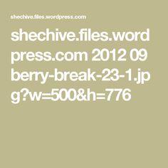 shechive.files.wordpress.com 2012 09 berry-break-23-1.jpg?w=500&h=776