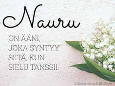 #nauru #sielu #tanssii #ilo #keveys