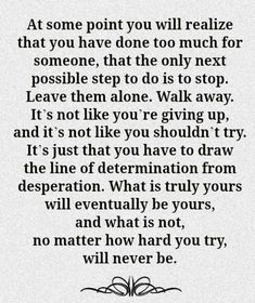 """ ... What is truly yours will eventually be yours, and what is not, no matter how hard you try, will never be."""