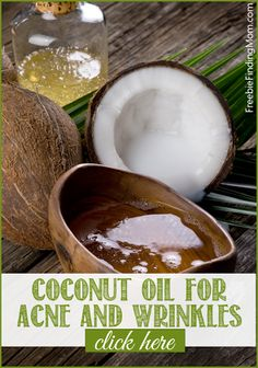 Coconut Oil for Acne and Wrinkles - Don't buy expensive creams, save money and incorporate coconut oil into your daily routine.