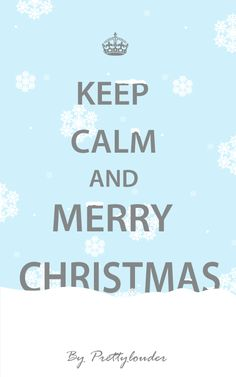 Keep Calm and Merry Christmas by Prettylouder