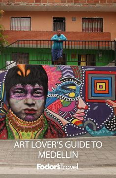 Find out where to scope out art in Medellín, Colombia