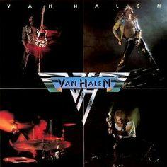 """#13. """"Van Halen""""  ***  Van Halen  (1978)"""