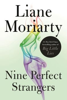 From #1 New York Times bestselling author Liane Moriarty, author of Big Little Lies, comes her newest novel, Nine Perfect Strangers:...