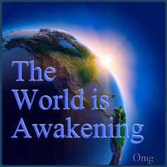 The world is awakening