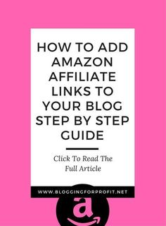 How To Add Amazon Affiliate Links To A Blog, Make money from your blog, blogging, blogging for profit, blogging tips, affiliate marketing, make money online