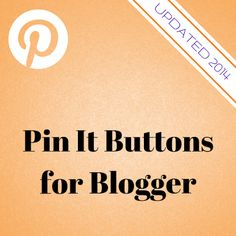 How to Use the Official Pin It Buttons on Blogger - Updated 2014