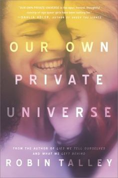 Cover Reveal: Our Own Private Universe by Robin Talley - On sale January Ya Books, Books To Read, Teen Books, Literature Books, Fiction Books, New Teen, Under The Lights, Universe, Shit Happens