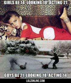 Girls Be 14, Looking 18, Acting 21#funny #lol #lolzonline