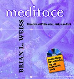 Dosažení vnitřního míru a zklidnění života, součástí knihy je CD s meditační nahrávkou. Meditace je občerstvením duše. Relaxační a láskyplná... Pokud jste se až dosud domnívali, že meditace je něco těžkého, vhodného leda tak pro mnichy, rychle to zase pusťte z hlavy. Je to naopak snadné, povznášející a příjemné.