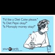 I feel like this when I ask for Pepsi. I think I might say something like this next time. Too funny.