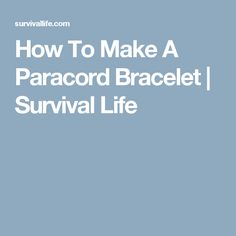 How To Make A Paracord Bracelet | Survival Life