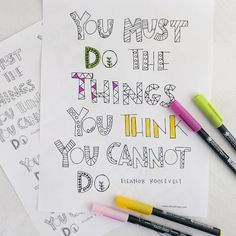 """You must do the things you think you cannot do""-- Eleanor Roosevelt (Free Coloring Page)"