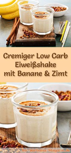 Eiweißshake mit Banane und Zimt – Low-Carb-Eiweiß-Diät-Rezept Make eggshake with banana and cinnamon yourself – a healthy low carb diet recipe for breakfast smoothies and protein shakes to lose weight – without added sugar, low in calories, healthy … Low Carb Shakes, Healthy Shakes, Protein Shakes, Healthy Drinks, Smoothie Proteine, Smoothie Recipes, Protein Smoothies, Shake Recipes, Low Carb Protein
