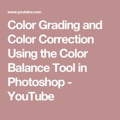 Color Grading and Color Correction Using the Color Balance Tool in Photoshop - YouTube