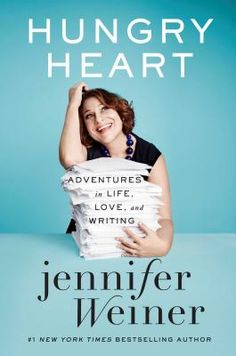 Hungry Heart: Adventures in Life, Love, and Writing by Jennifer Weiner. Click on the cover to see if the book is available at Freeport Community Library.