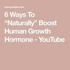 "6 Ways To ""Naturally"" Boost Human Growth Hormone Stubborn Fat, Growth Hormone, Muscle, Nature, Youtube, Naturaleza, Muscles, Off Grid, Natural"