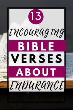 What does the Bible say about endurance? Do we need to endure in our faith? Check out our article for encouraging Bible verses about endurance! #bible verses #bible verses about endurance #christian encouragement #encouragement for christians