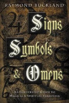 Booktopia has Signs Symbols & Omens, An Illustrated Guide to Magical and Spiritual Symbolism by Raymond Buckland. Buy a discounted Paperback of Signs Symbols & Omens online from Australia's leading online bookstore. Raymond Buckland, Page Eight, Easy Love Spells, Witchcraft Books, Wiccan Books, Occult Books, Symbolic Representation, Alchemy Symbols, Spirituality Books