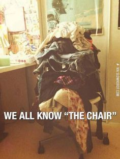 "Hahahah a this is so me. We have a ""laundry"" chair for our clean clothes that I don't feel like folding and everything else is on the floor."