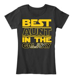 Discover Best Aunt Women's T-Shirt, a custom product made just for you by Teespring. With world-class production and customer support, your satisfaction is guaranteed. - Awesome Lazy shirt that makes a great gift! Star Wars Tattoo, Aunt T Shirts, Tee Shirts, Cool T Shirts, Funny Shirts, Galaxy T Shirt, Applique, Best Aunt, Aunt Gifts