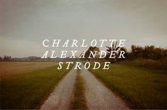 Words and Photos by Charlotte Alexander Strode.