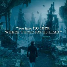 """""""You have no idea where those paths lead."""" The Kings Roads, from Johnathan Strange & Mr Norrell, BBC TV series"""