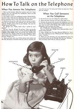 We had telephone ettiquete class every year. They gave out nifty booklets. I remember one rule was to let the phone ring 10 times before hanging up.