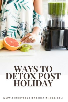 Simple tips to detox your whole life after a busy vacation or holiday season. Detox plan, juicing, weight loss, fitness tip