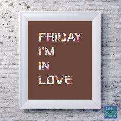 Printable quote Friday I'm in love The Cure by LittleScampPrints