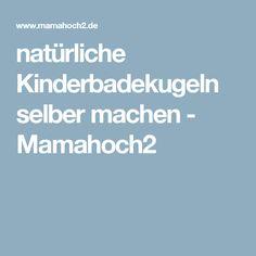 natürliche Kinderbadekugeln selber machen - Mamahoch2