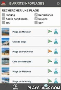 Biarritz Infoplages  Android App - playslack.com , Biarritz Infoplages est l'application indispensable pour connaitre la qualité de l'eau de baignade en temps réel.Elle vous permet par ailleurs de consulter la météo des plages et la couleur des drapeaux avant d'aller se baigner ou surfer à BIARRITZ.Vous pouvez aussi utiliser cette application pour transmettre une alerte si vous constatez un évènement particulier sur la plage.