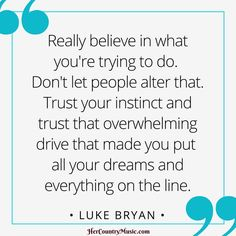 Luke Bryan Quotes at http://HerCountryMusic.com