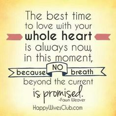 Love with your whole heart. Marriage Life Quotes, Relationship, Love Now, I Love Him, Sign Quotes, Love Quotes, Let's Get Married, Whole Heart, Love And Marriage