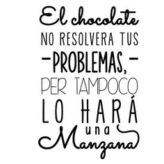 Y si es Afgano. The Words, More Than Words, Words Quotes, Me Quotes, Funny Quotes, Sayings, Chocolate Quotes, Frases Humor, Pretty Quotes