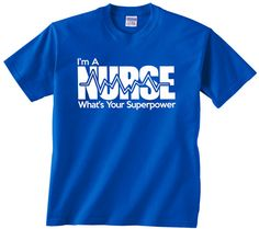 I'm A Nurse What's Your Superpower t shirt. Any male or female nurse would wear this t shirt tee shirt cotton tee women men RN LPN CNA