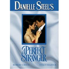 A Perfect Stranger ~ my first Danielle Steel book.