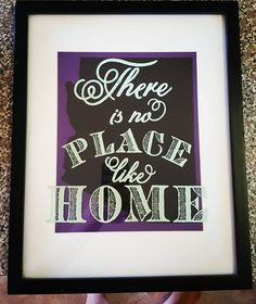 Chalk Couture - There is no place like home {Chalk Transfer} on a frame with Arizona on the inside. #chalkcouture (via Kristi Howard)