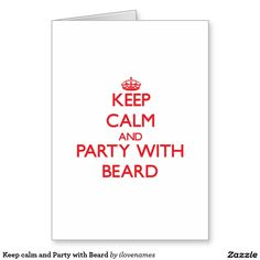 Keep calm and Party with Beard Card