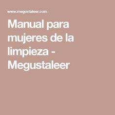 Manual para mujeres de la limpieza - Megustaleer