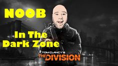 The Division - NOOB In The Dark Zone