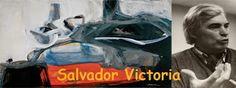GOCESTÉTICO: arte para una exposición: SALVADOR VICTORIA: RAZÓN Y EMOCIÓN