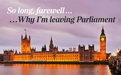 Around one in ten MPs are not standing in the 2015 election. But why are they waving goodbye to politics? In the first two interviews of a regular Friday series, Rosa Prince hears why - from the expenses backlash to birdwatching.