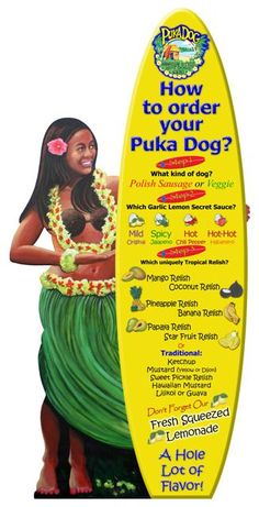 I want my puka dog with veggie sausage and coconut relish....or mango relish....or pineapple...or.....