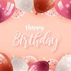 Happy Birthday Greetings Friends, Happy Birthday Ecard, Happy Birthday Wishes Images, Birthday Blessings, Happy Birthday Balloons, Birthday Images, Happy Birthday In Spanish, Happy Birthday Woman, Happy Birthday Wallpaper