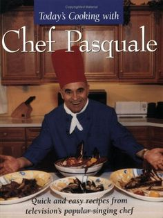 Today's cooking with Chef Pasquale: Quick and easy recipes from television's popular singing chef by Pasquale Carpino, http://www.amazon.ca/dp/1894020642/ref=cm_sw_r_pi_dp_hd0ksb0D8MQ5Q