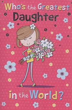 Birthday Cards Female Relation Daughter Whos The Greatest In World