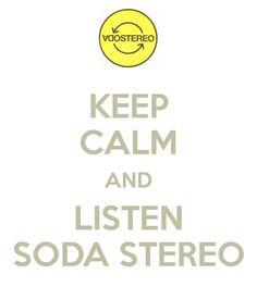 KEEP CALMD and LISTEN SODA STEREO ❥
