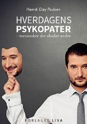 Hverdagens psykopater af Henrik Day Poulsen