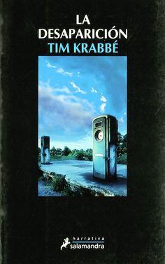 La desaparición / Tim Krabbé ; [traducción, Marta Arguilé Bernal]